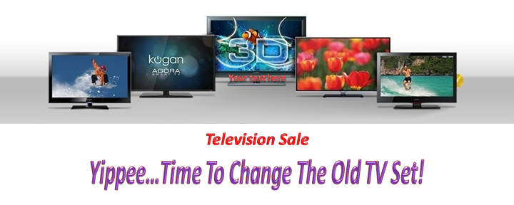 Television Sale: Yippee…Time To Change The Old TV Set
