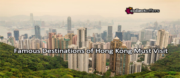 Famous Destinations of Hong Kong You Must Visit