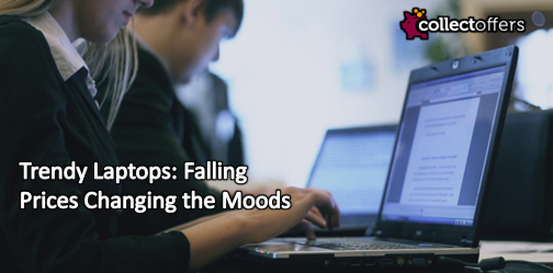 Trendy Laptops: Falling Prices Changing the Moods