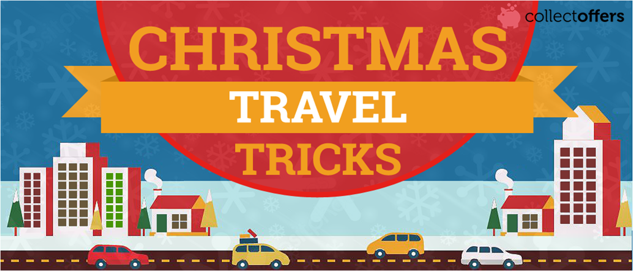 Christmas Holiday Travel Tricks You Should Know!